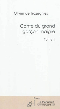 Conte du grand garçon maigre - Olivier deTrazegnies
