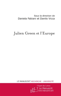 Julien Green et l'Europe -