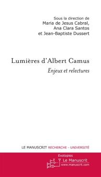 Lumières d'Albert Camus : enjeux et relectures -