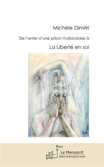 De l'enfer d'une prison thaïlandaise à la liberté en soi : récit - MichèleDimitri