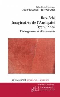 Imaginaire de l'Antiquité (1770-1800) : résurgences et effacements - EsraArici