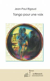 Tango pour une voix - Jean-PaulRigaud