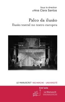 Palco da ilusão : ilusão teatral no teatro europeu -