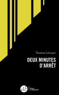 Deux minutes d'arrêt - ThomasLecuyer