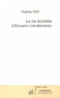 La vie éclatée d'Erwann Landerneau - VirginieVétil
