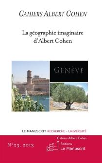 Cahiers Albert Cohen : études, critiques, événements, n° 23 -