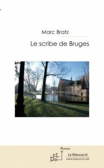 Le scribe de Bruges - MarcBratz