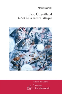 Eric Chevillard : l'art de la contre-attaque - MarcDaniel