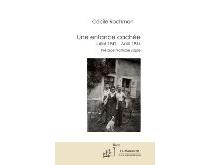 Une enfance cachée : juillet 1942-août 1944 - CécileRochman