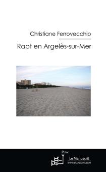 Rapt en Argelès-sur-Mer - ChristianeFerrovecchio