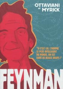 Feynman : si c'est lui, l'homme le plus intelligent du monde, on est dans de beaux draps ! - MyrickLeland