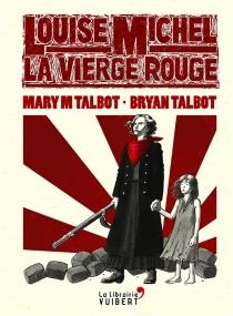 Louise Michel, la vierge rouge - BryanTalbot