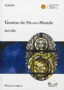 Genèse de Fit-ce-Monde - Fréville