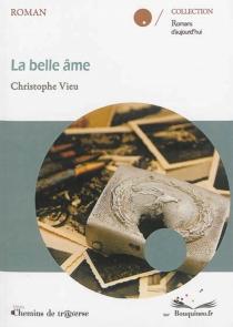 La belle âme : récit - ChristopheVieu