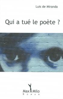 Qui a tué le poète ? - Luis deMiranda