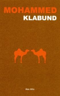 Mohammed : le roman d'un prophète - Klabund