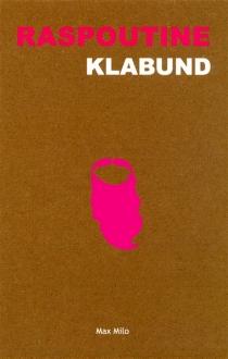 Raspoutine : un roman-scénario - Klabund