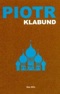 Piotr : roman d'un tsar - Klabund