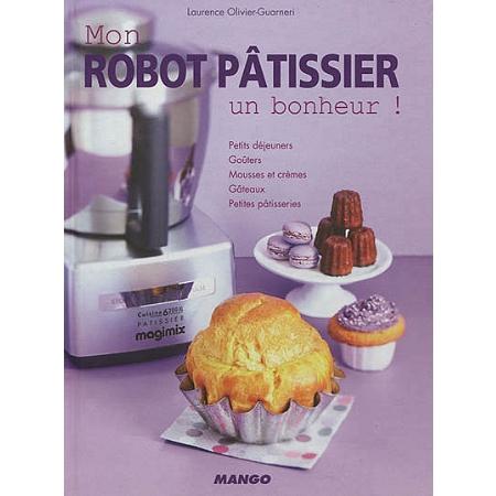 Mon robot p tissier un bonheur petits d jeuners for Robot cuisine multifonction leclerc