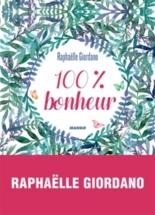 100 % bonheur - RaphaëlleGiordano