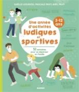 Une année d'activités ludiques et sportives en famille - GaëlleGouriou, PascalePavy, AxelPavy