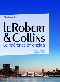 Le Robert et Collins : dictionnaire français-anglais, anglais-français -