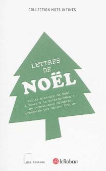 Lettres de Noël : petite histoire de Noël à travers la correspondance de personnages célèbres - NadineCretin