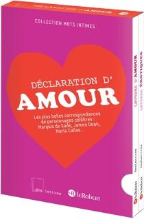 Coffret déclaration d'amour : les plus belles correspondances de personnages célèbres : marquis de Sade, James Dean, Maria Callas... -