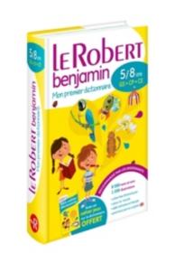 Le Robert benjamin : mon premier dictionnaire : 5-8 ans, GS-CP-CE
