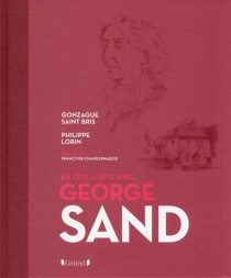 En tête à tête avec George Sand - PhilippeLorin