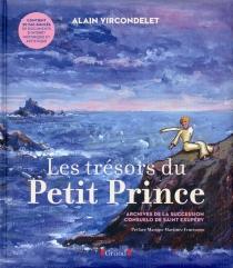 Les trésors du Petit Prince : archives de la succession Consuelo de Saint-Exupéry - AlainVircondelet