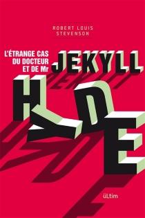 L'étrange cas du docteur Jekyll et de mister Hyde - Robert LouisStevenson