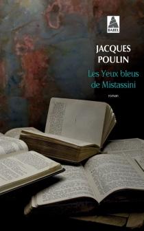 Les yeux bleus de Mistassini - JacquesPoulin