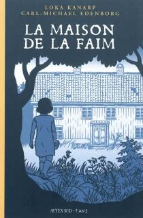 La maison de la faim : une histoire de fantômes - Carl-MichaelEdenborg