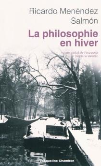 La philosophie en hiver - RicardoMenéndez Salmón