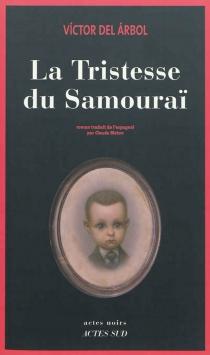 La tristesse du samouraï - Víctor delArbol