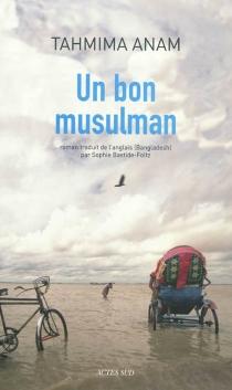 Un bon musulman - TahmimaAnam