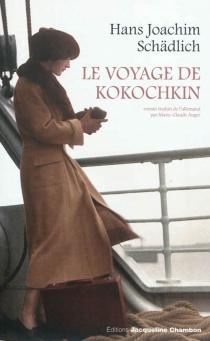 Le voyage de Kokochkin - Hans JoachimSchädlich