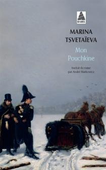 Mon Pouchkine - Marina IvanovnaTsvetaeva