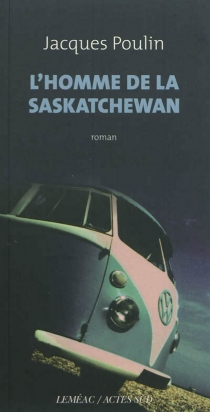 L'homme de la Saskatchewan - JacquesPoulin