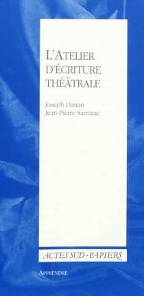 L'atelier d'écriture théâtrale - JosephDanan