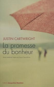 La promesse du bonheur - JustinCartwright