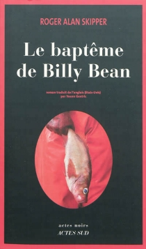 Le baptême de Billy Bean - Roger Alan Skipper