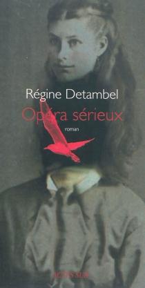 Opéra sérieux - RégineDetambel