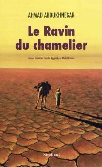 Le ravin du chamelier - AhmadAboukhnegar