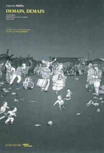 Demain, demain : Nanterre, bidonville de la folie, 1962-1966| Suivi de 127, rue de la Garenne - MoniqueHervo