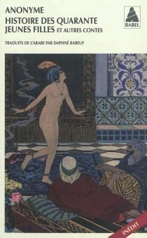 Histoire des quarante jeunes filles : et autres contes -
