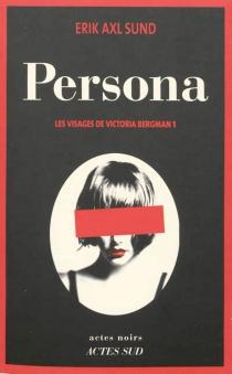 Les visages de Victoria Bergman - Erik AxlSund