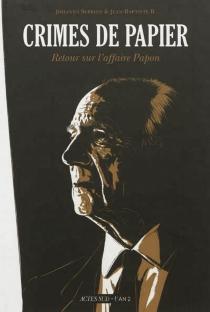Crimes de papier : retour sur l'affaire Papon - Jean-BaptisteBertholom