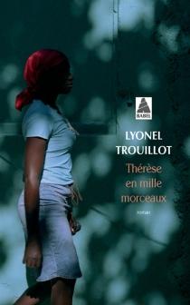 Thérèse en mille morceaux - LyonelTrouillot